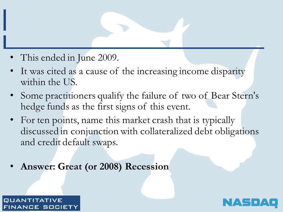 This ended in June 2009. It was cited as a cause of the increasing income disparity within the US. Some practitioners qualify the failure of two of Be