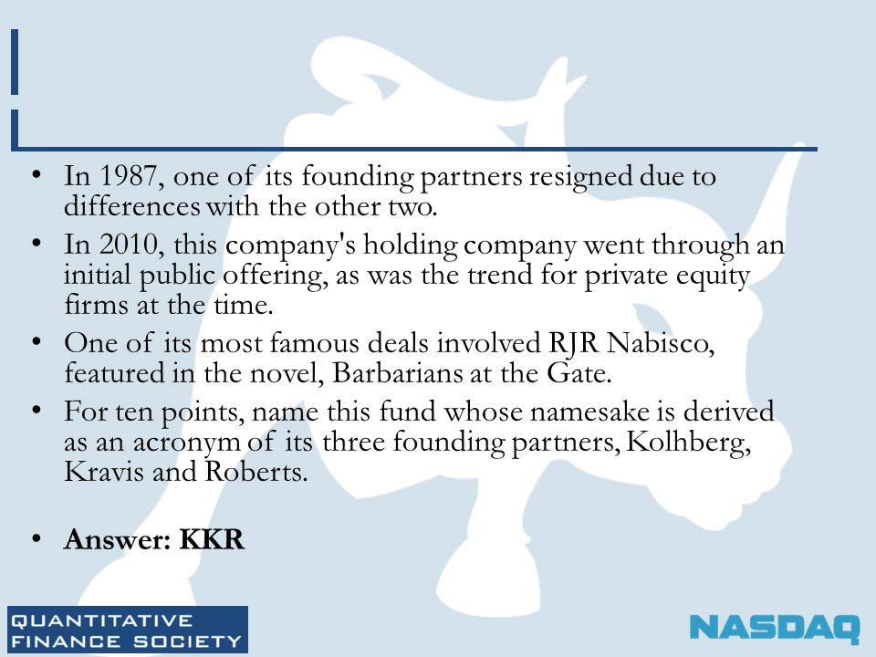 In 1987, one of its founding partners resigned due to differences with the other two.