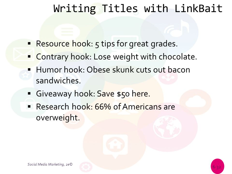 Writing Titles with LinkBait  Resource hook: 5 tips for great grades.