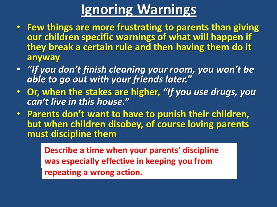 Ignoring Warnings What rules did you have in your childhood that you had a hard time fully complying.