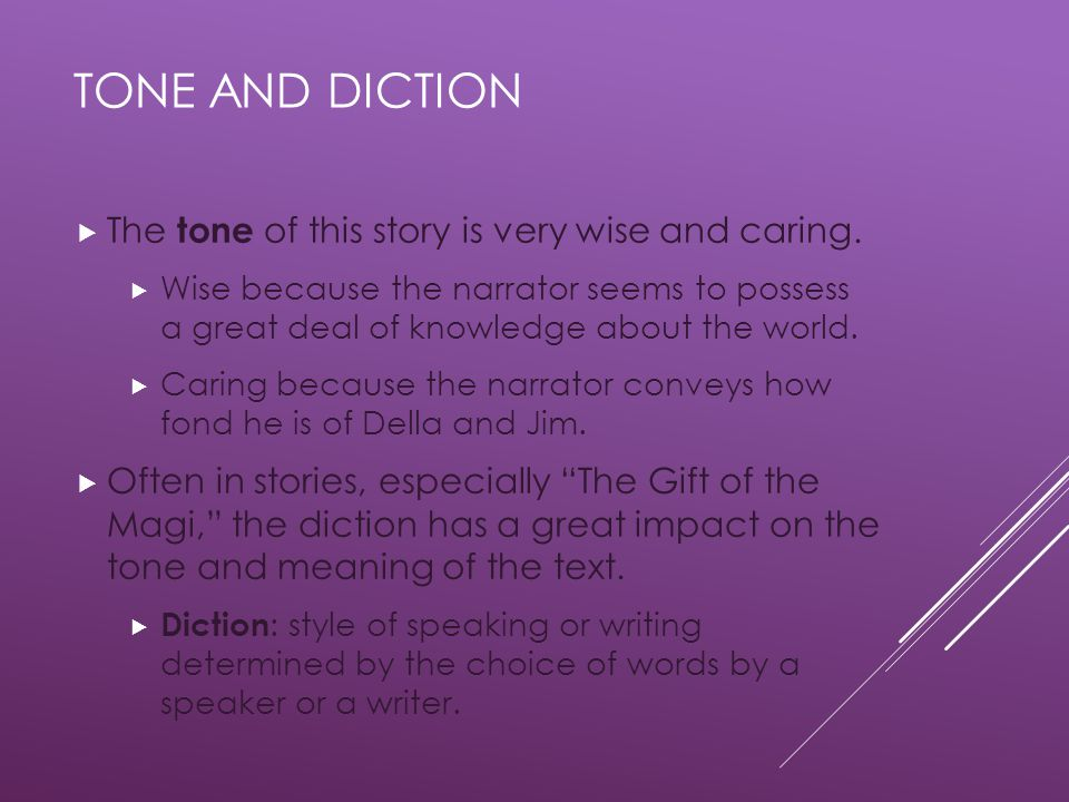 TONE AND DICTION  The tone of this story is very wise and caring.