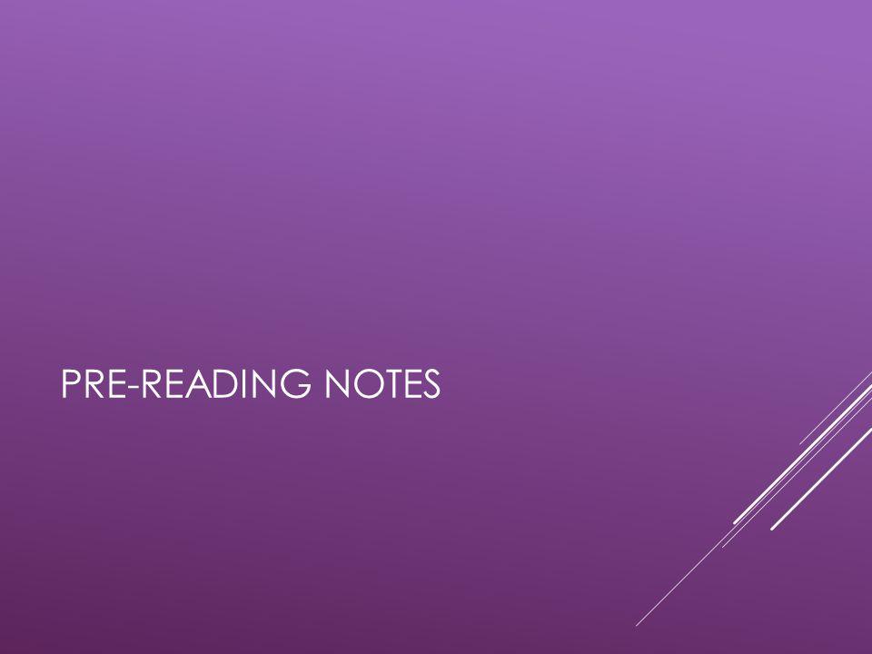 PRE-READING NOTES