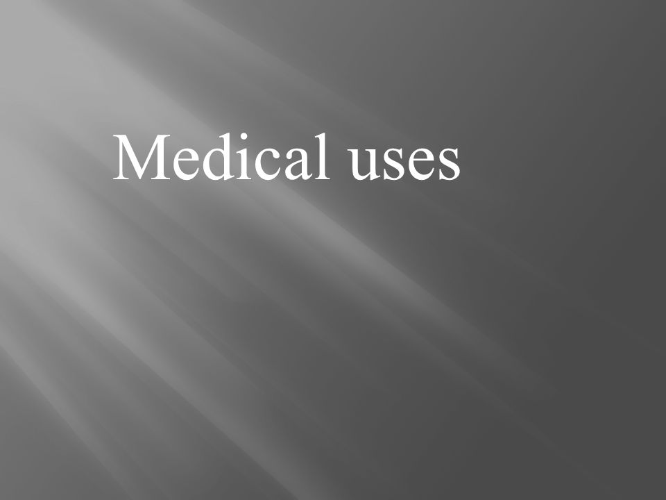 Medical uses