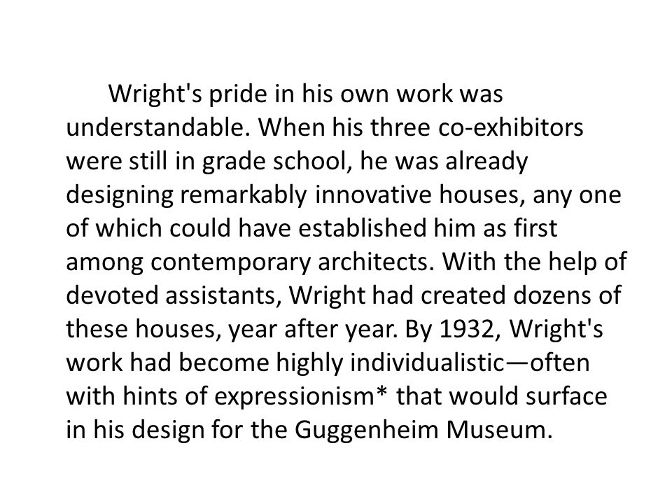 Wright s pride in his own work was understandable.