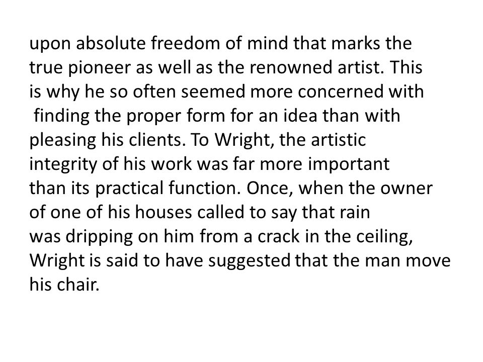 upon absolute freedom of mind that marks the true pioneer as well as the renowned artist.