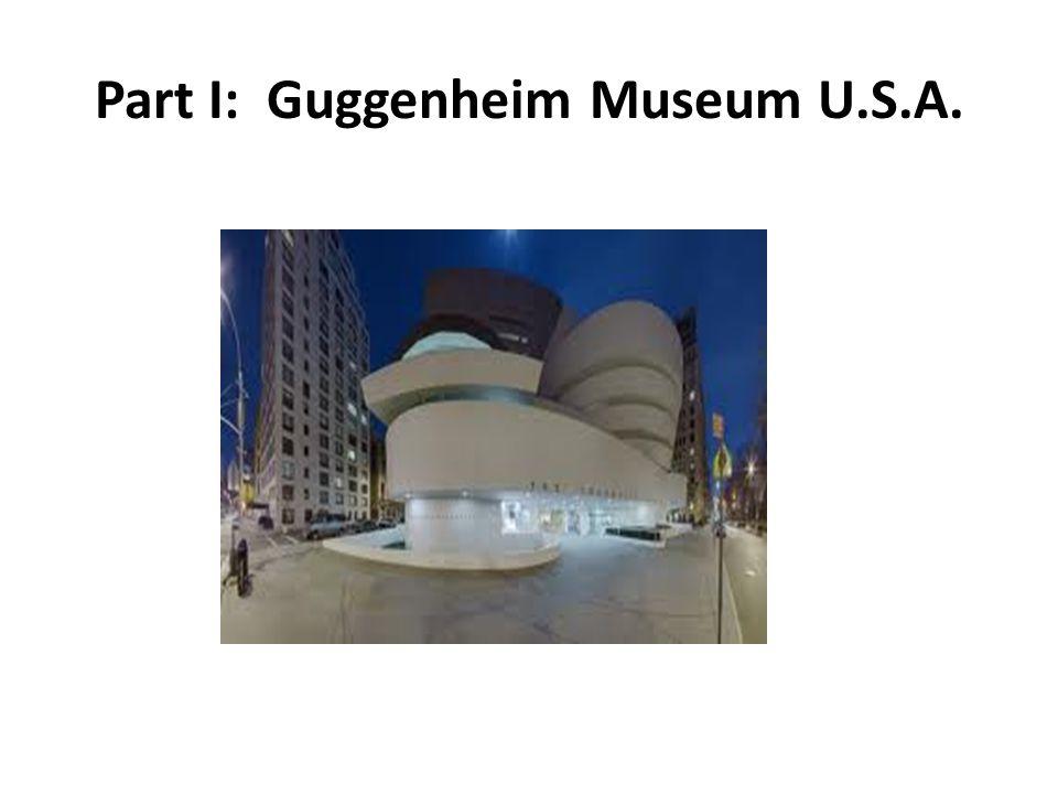 Part I: Guggenheim Museum U.S.A.