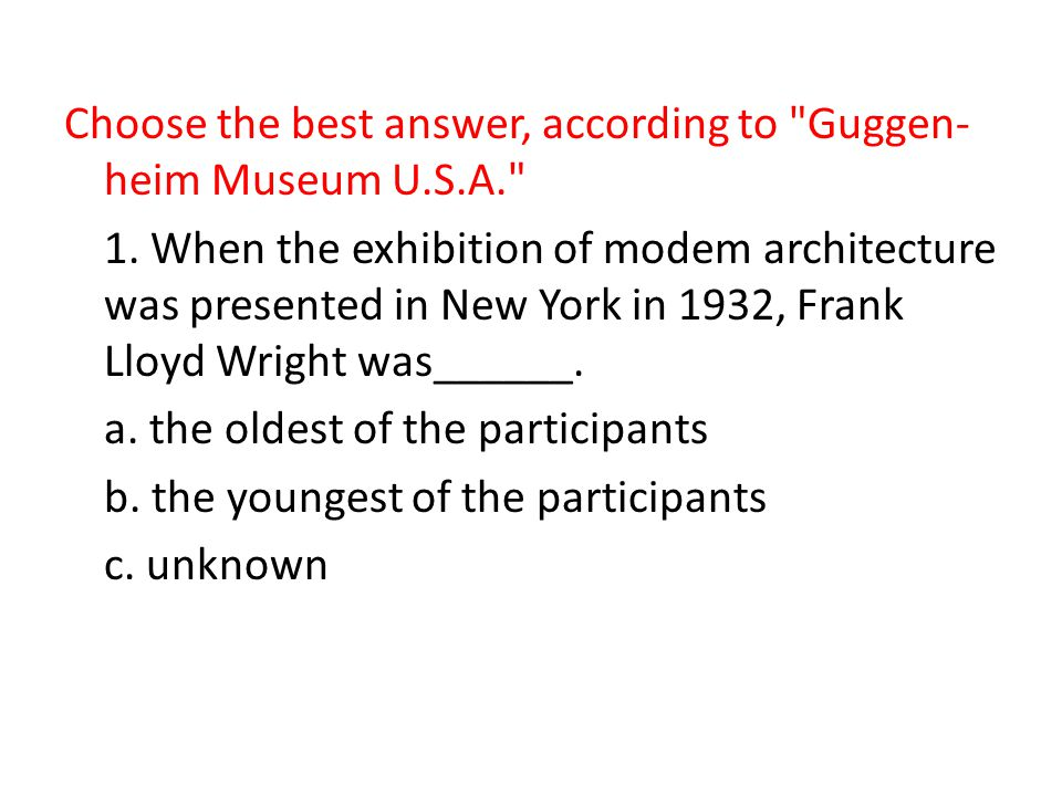 Choose the best answer, according to Guggen­ heim Museum U.S.A. 1.