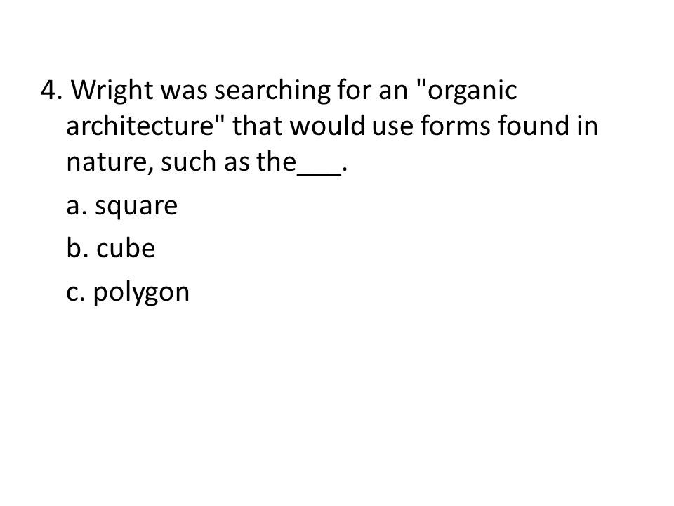 4. Wright was searching for an
