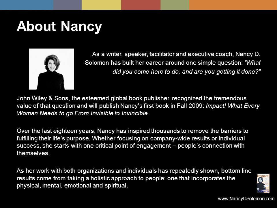www.NancyDSolomon.com As a writer, speaker, facilitator and executive coach, Nancy D.