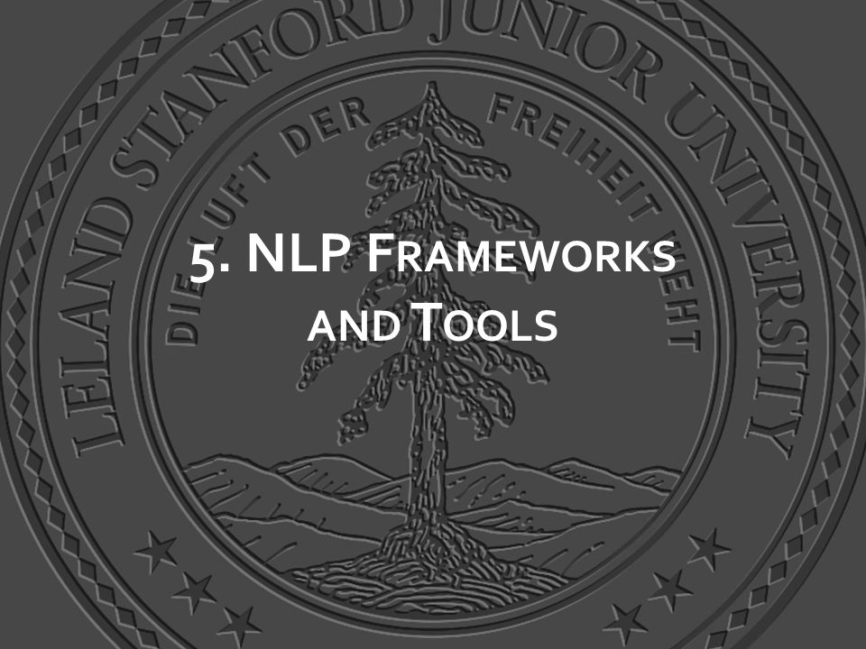 5. NLP F RAMEWORKS AND T OOLS