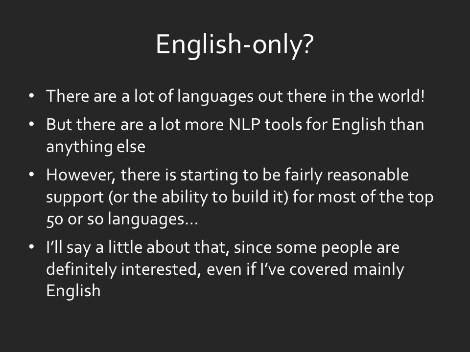 English-only. There are a lot of languages out there in the world.