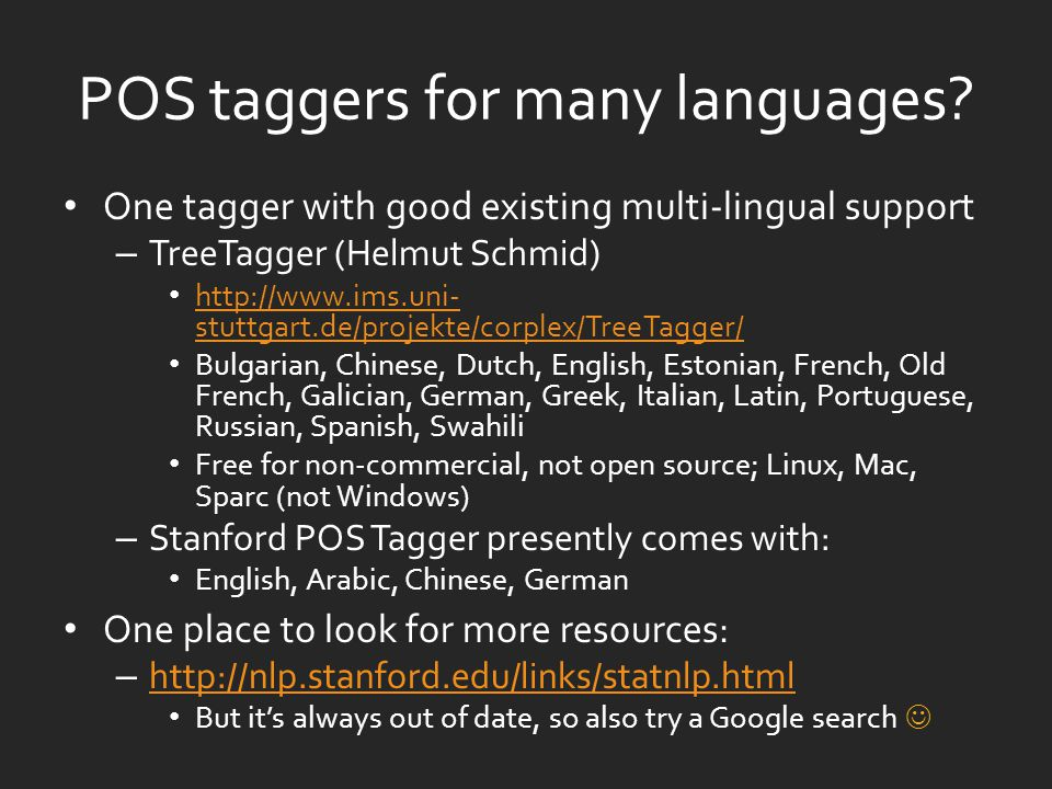 POS taggers for many languages.