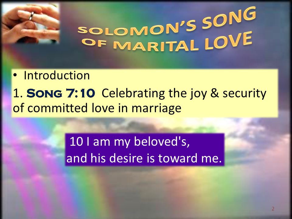 10 I am my beloved s, and his desire is toward me. 2