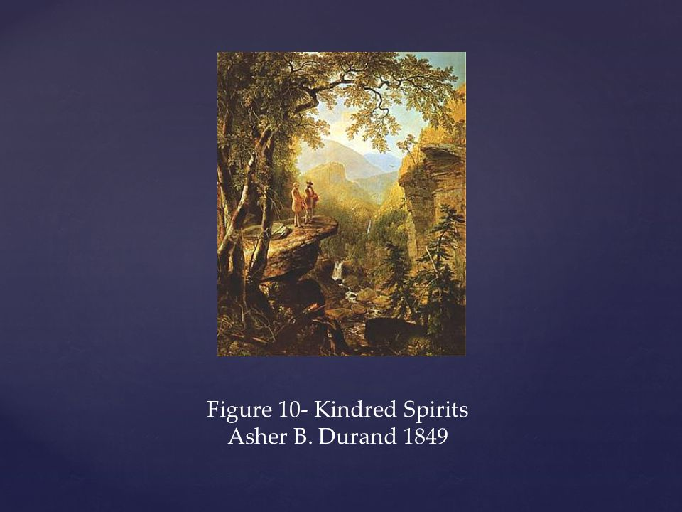 Figure 10- Kindred Spirits Asher B. Durand 1849