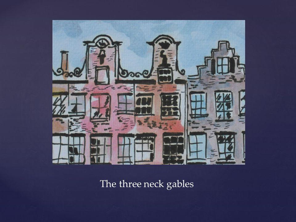 The three neck gables