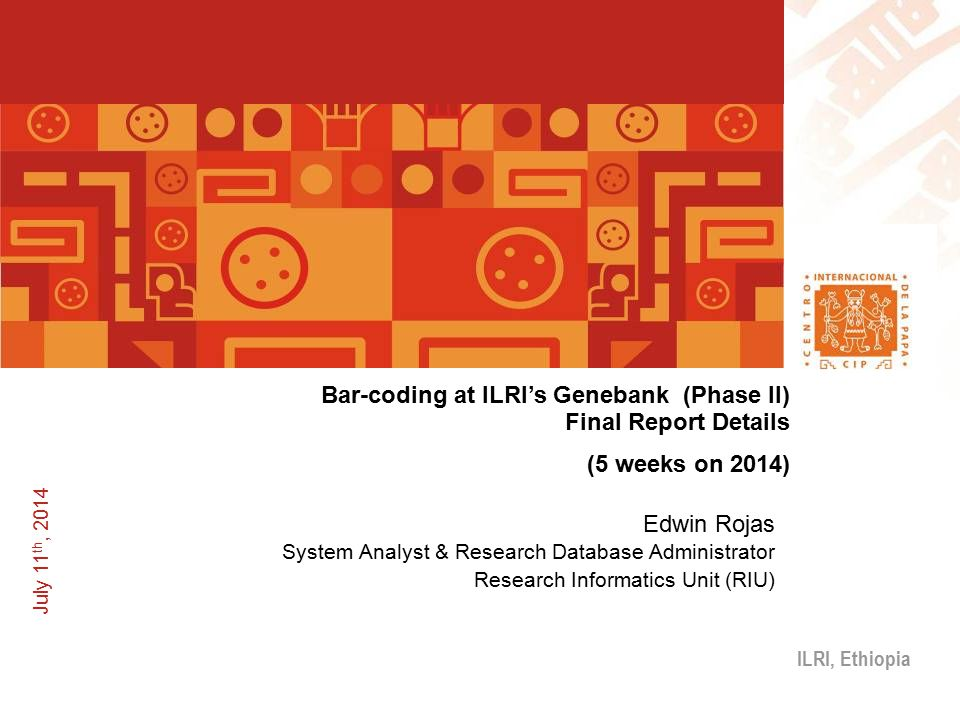 Agenda (25 days at ILRI Ethiopia) Facilitate Software Implementation by Local Consultant (50%) Use case 4: Field Characterization Implementation with Tablets (30%) GRIN-Global Installation & Training (10%) Easy-SMTA Training (3%) Improving Barcodes Macros (3%) CIP-Ethiopia Barcode Training (4%)
