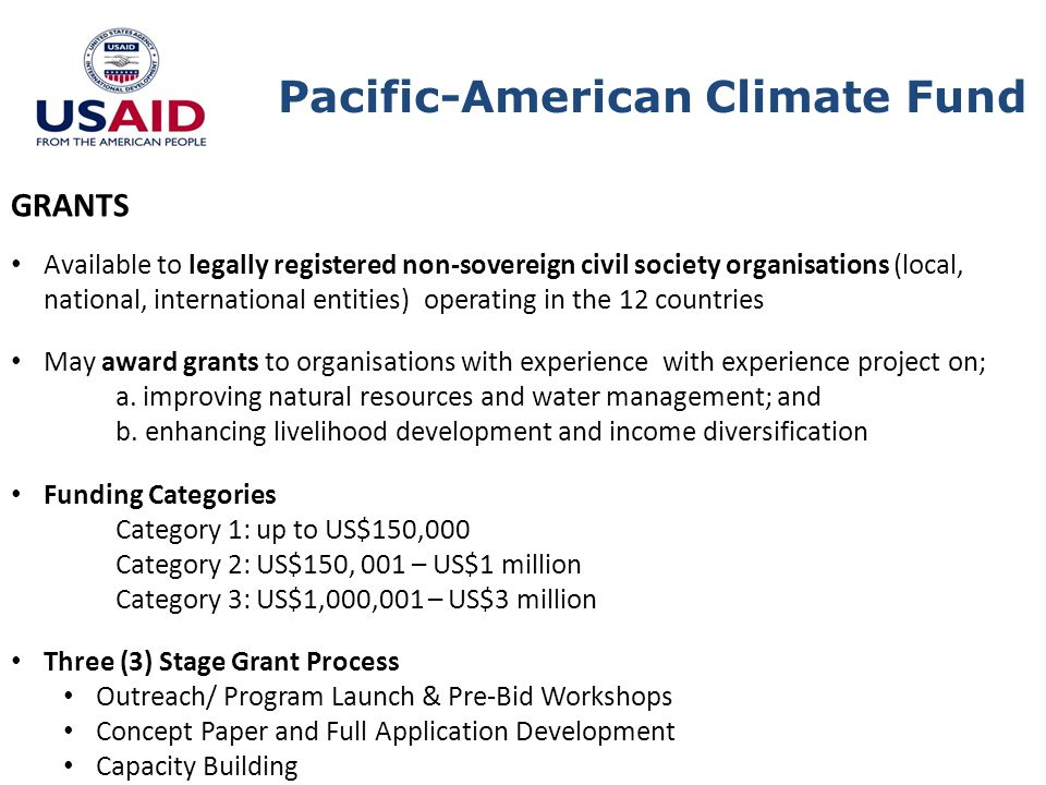 Pacific-American Climate Fund GRANTS cont … Screening and Review Process Application are evaluated: a.