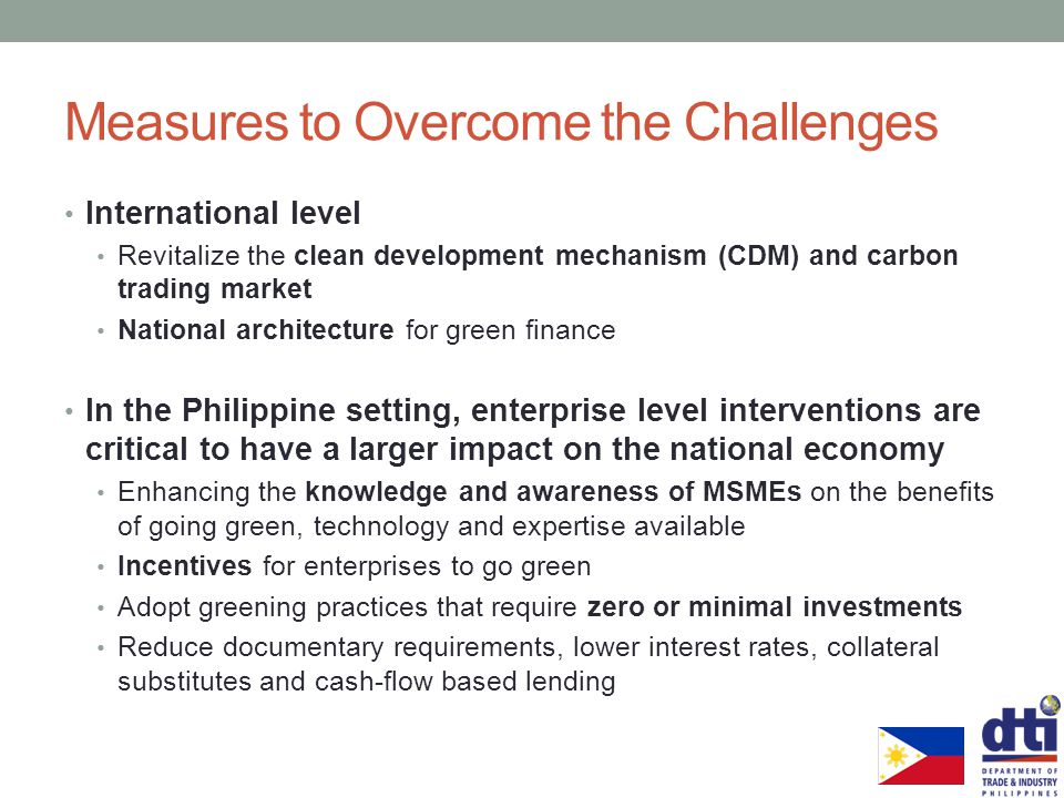Measures to Overcome the Challenges International level Revitalize the clean development mechanism (CDM) and carbon trading market National architectu