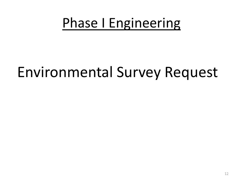 Phase I Engineering Environmental Survey Request 12