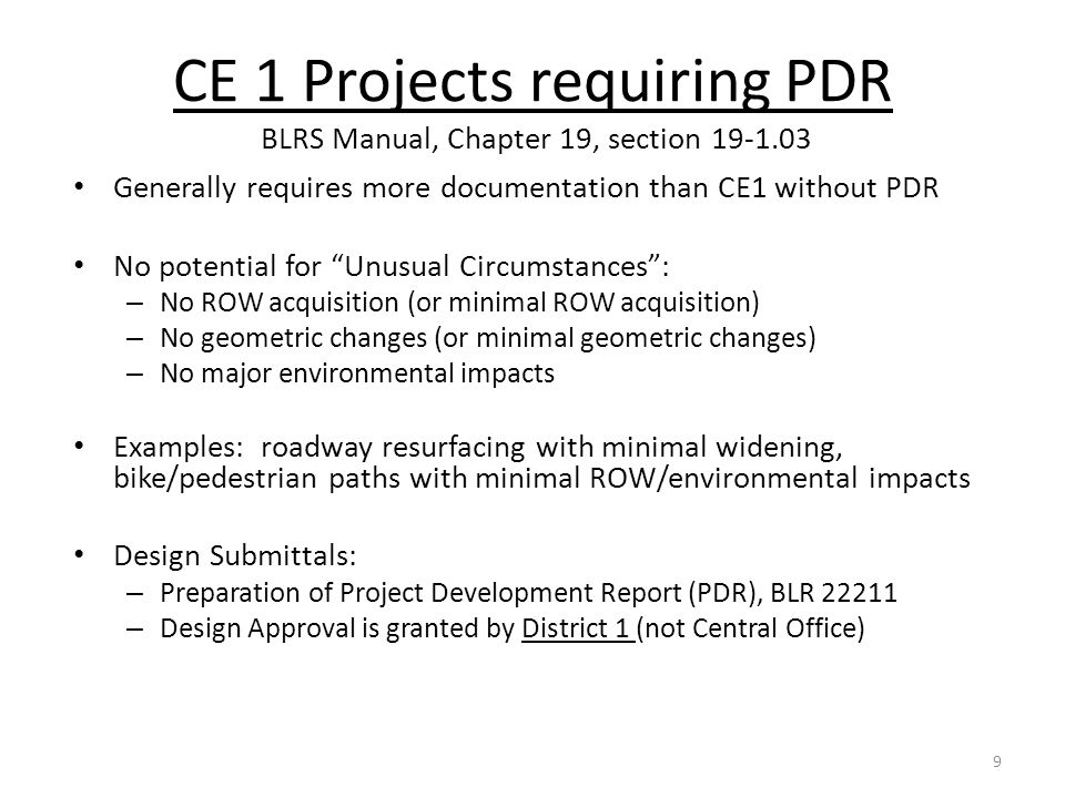 "CE 1 Projects requiring PDR BLRS Manual, Chapter 19, section 19-1.03 Generally requires more documentation than CE1 without PDR No potential for ""Unus"