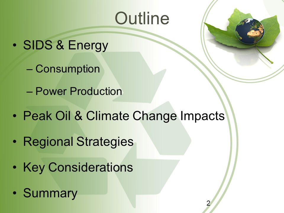 Outline SIDS & Energy –Consumption –Power Production Peak Oil & Climate Change Impacts Regional Strategies Key Considerations Summary 2
