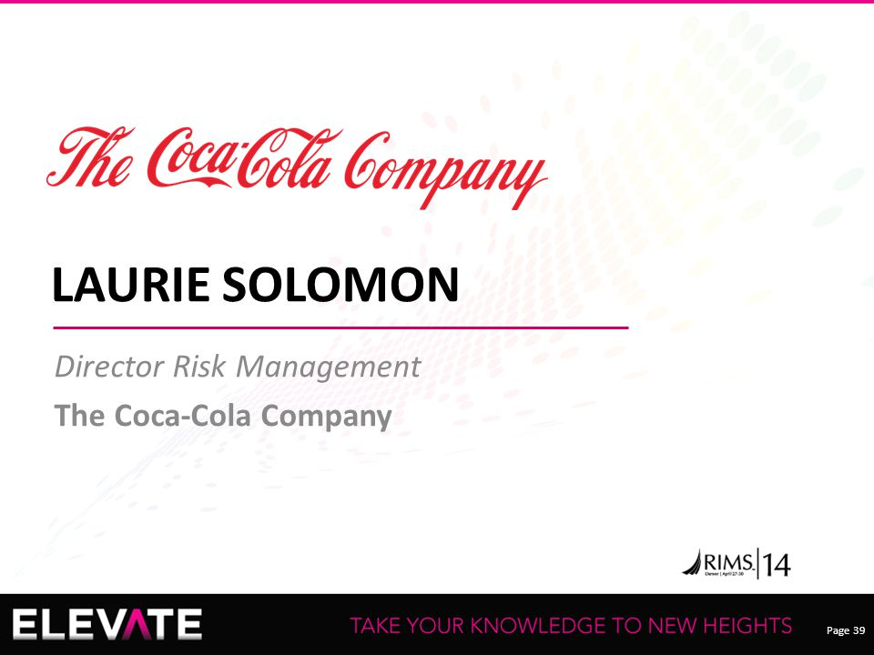 Page 39 LAURIE SOLOMON Director Risk Management The Coca-Cola Company