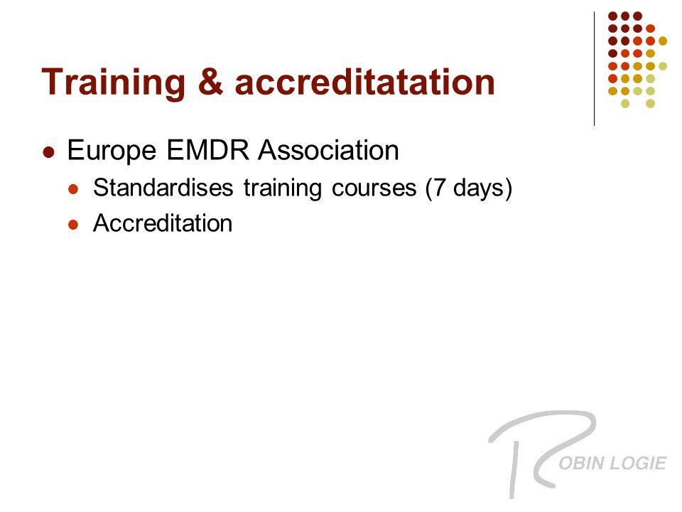 Training & accreditatation Europe EMDR Association Standardises training courses (7 days) Accreditation