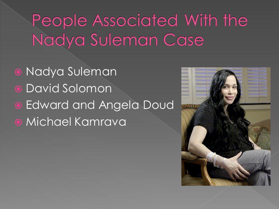  Nadya Suleman  David Solomon  Edward and Angela Doud  Michael Kamrava