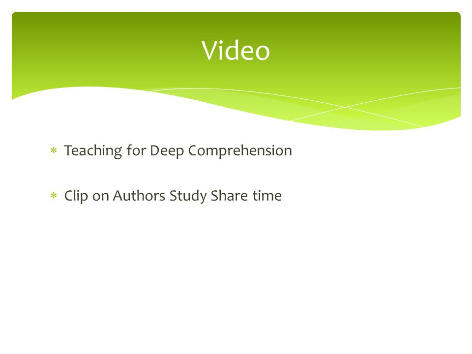  Teaching for Deep Comprehension  Clip on Authors Study Share time Video