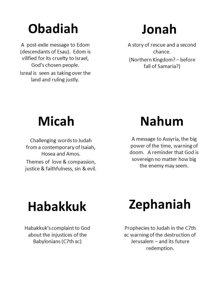 Obadiah A post-exile message to Edom (descendants of Esau).