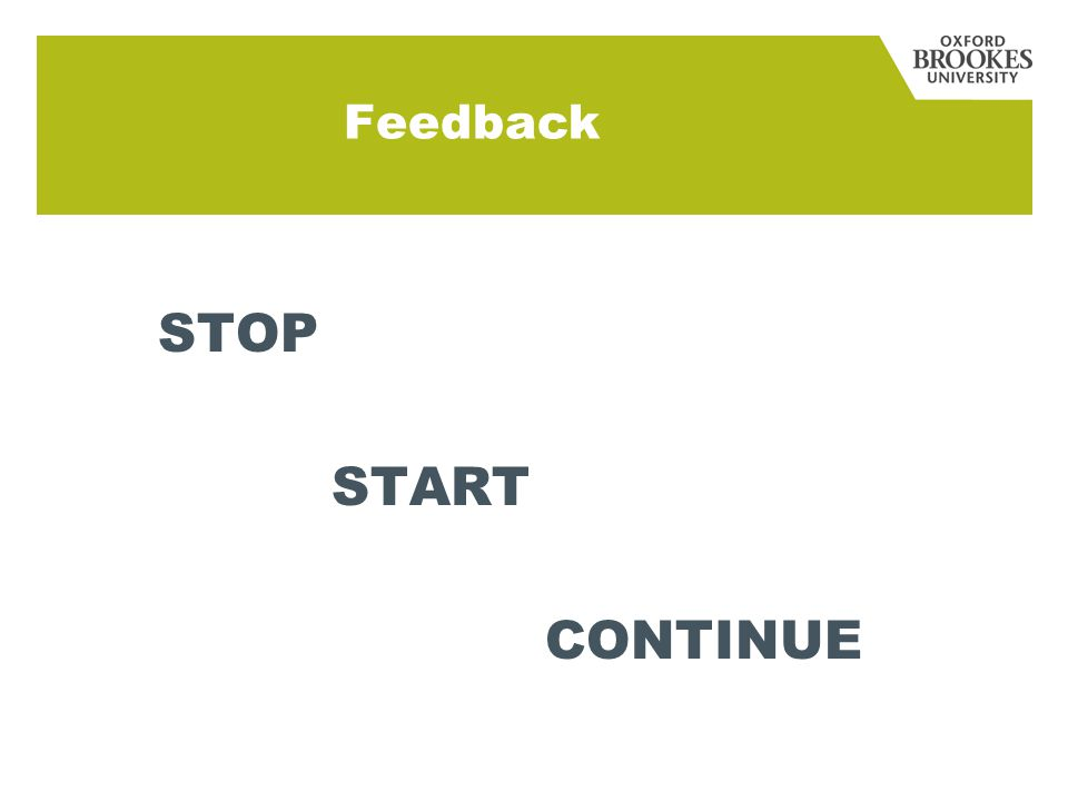 Feedback STOP START CONTINUE