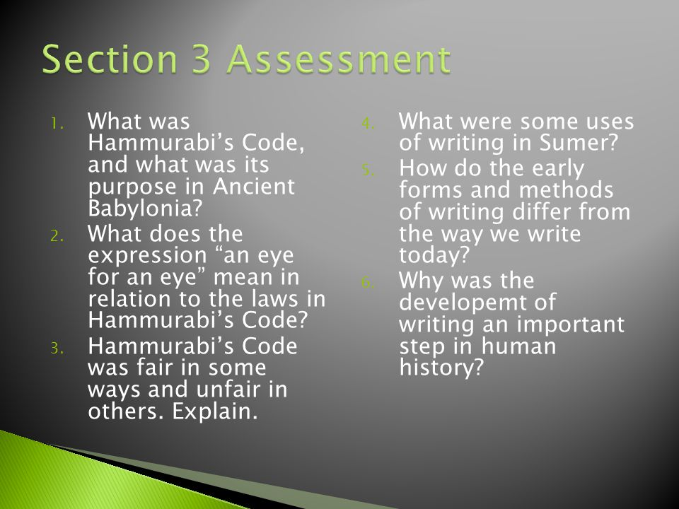 1.What was Hammurabi's Code, and what was its purpose in Ancient Babylonia.