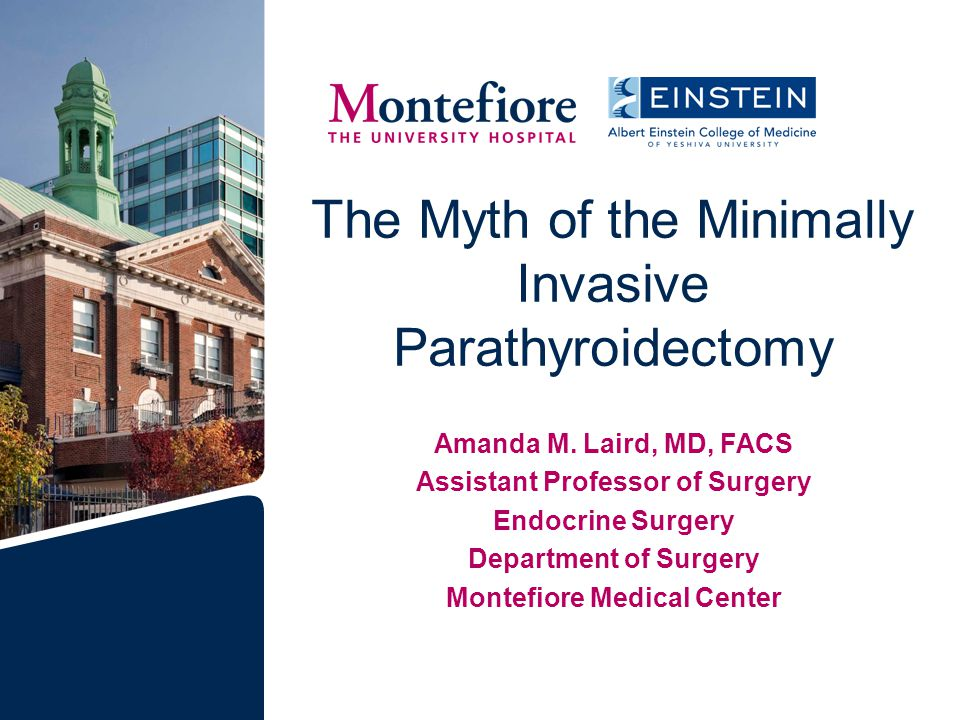 The Myth of the Minimally Invasive Parathyroidectomy Amanda M.