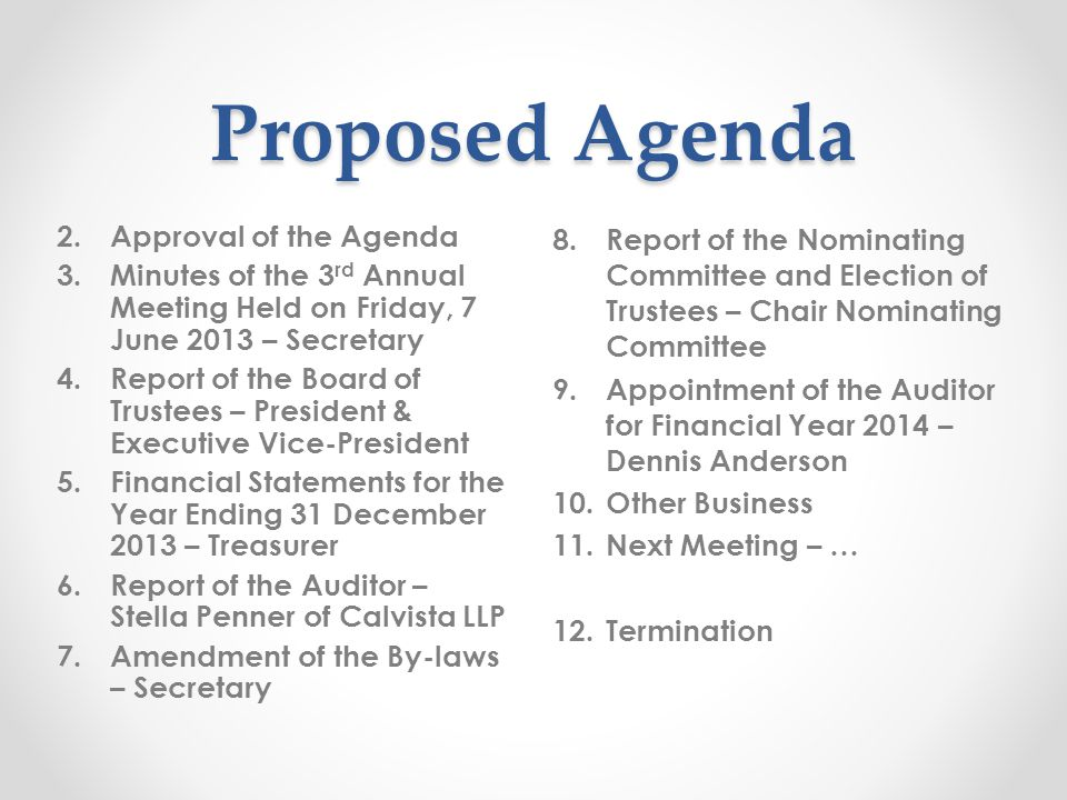 Proposed Agenda 8. Report of the Nominating Committee and Election of Trustees – Chair Nominating Committee 9. Appointment of the Auditor for Financia
