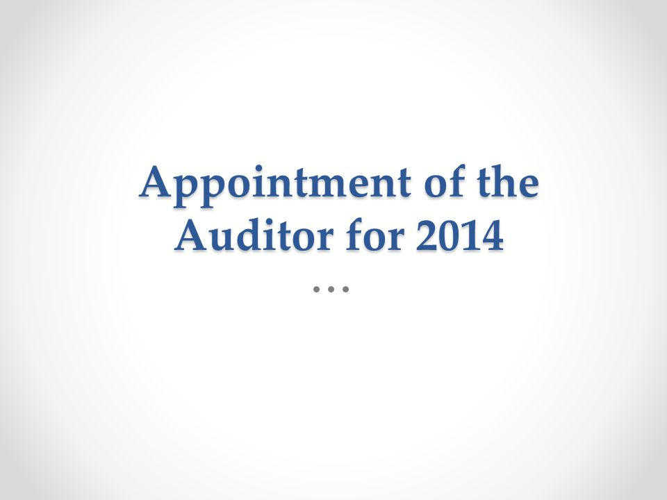 Appointment of the Auditor for 2014