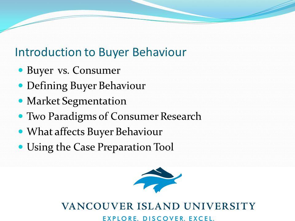 Introduction to Buyer Behaviour Buyer vs.