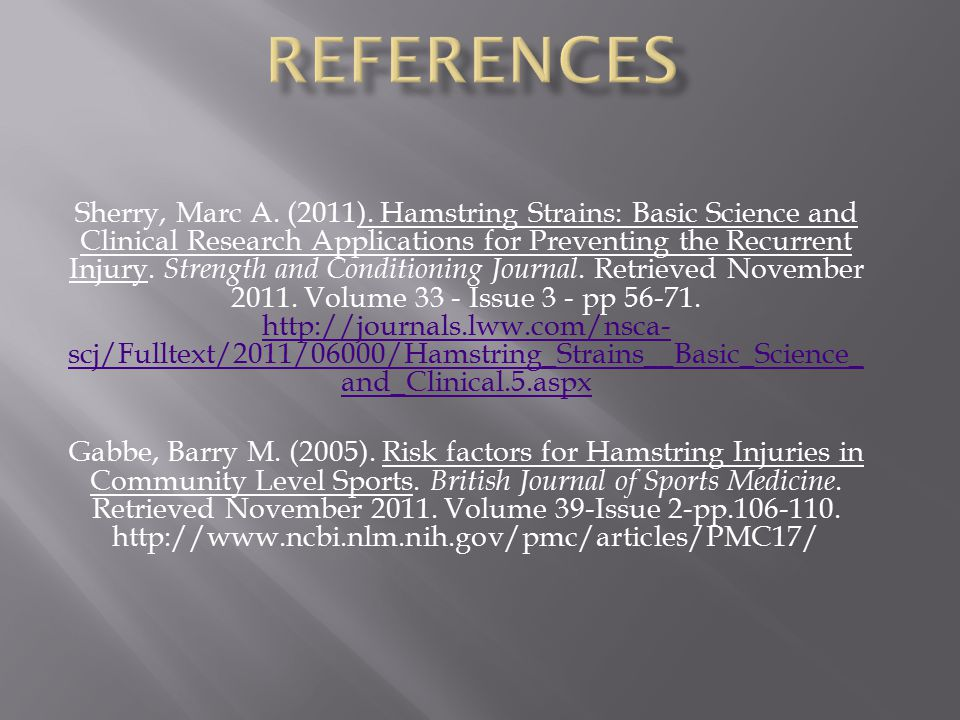 Sherry, Marc A. (2011). Hamstring Strains: Basic Science and Clinical Research Applications for Preventing the Recurrent Injury. Strength and Conditio
