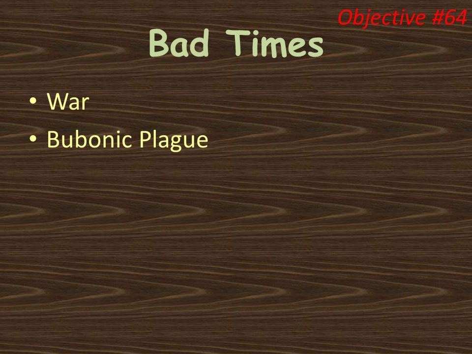 Bad Times War Bubonic Plague Objective #64