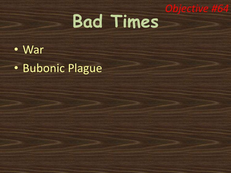 Bad Times War Bubonic Plague Objective #64