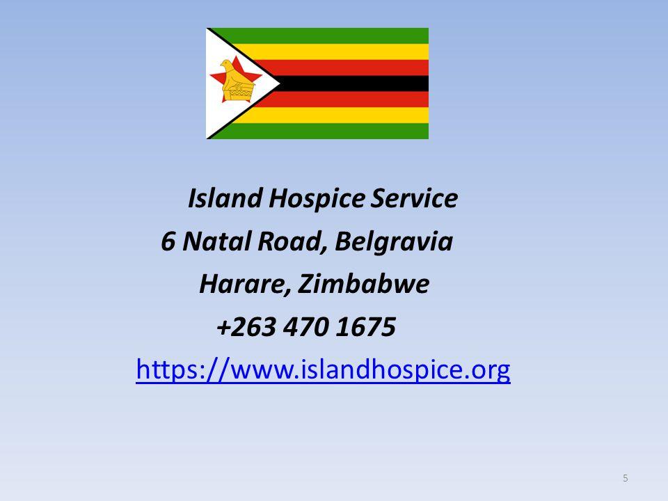 Island Hospice Service 6 Natal Road, Belgravia Harare, Zimbabwe +263 470 1675 https://www.islandhospice.org 5
