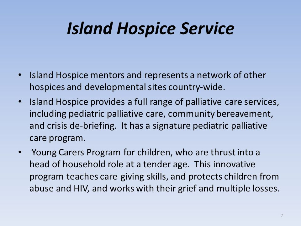 Island Hospice has trained over 4,000 health professionals and community home-based care volunteers.