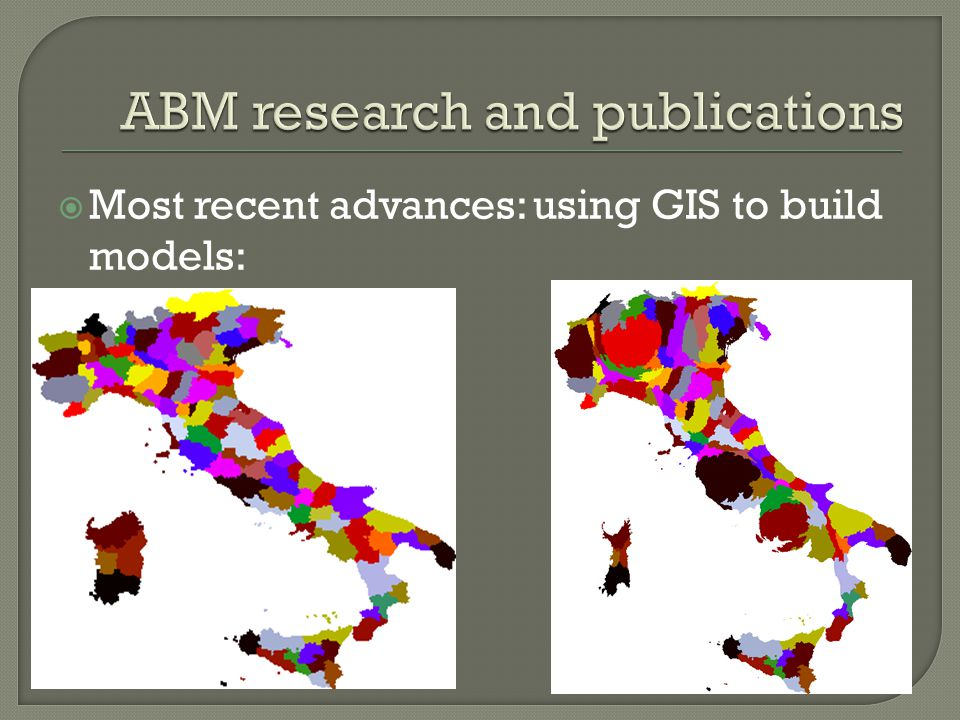  Most recent advances: using GIS to build models: