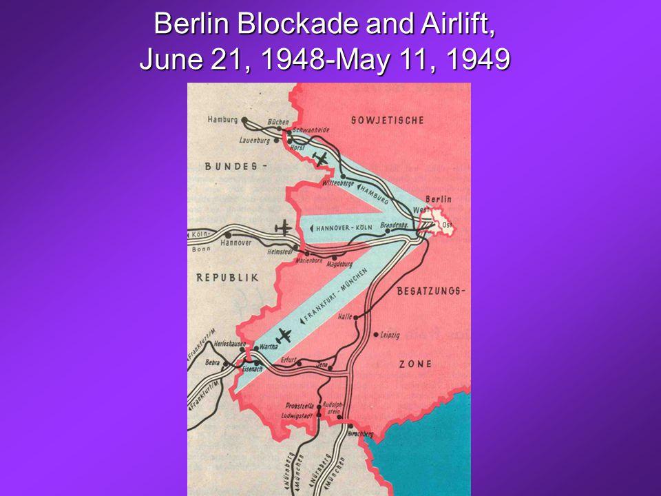 Berlin Blockade and Airlift, June 21, 1948-May 11, 1949