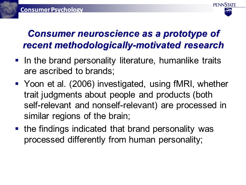Consumer Psychology  In the brand personality literature, humanlike traits are ascribed to brands;  Yoon et al.