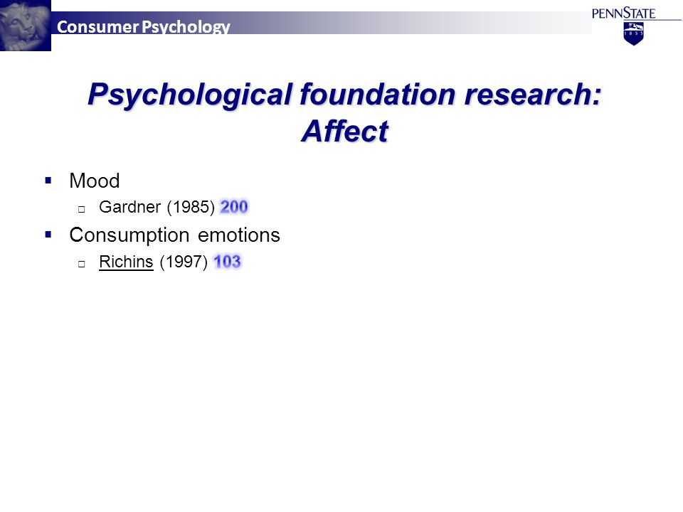 Consumer Psychology Psychological foundation research: Affect