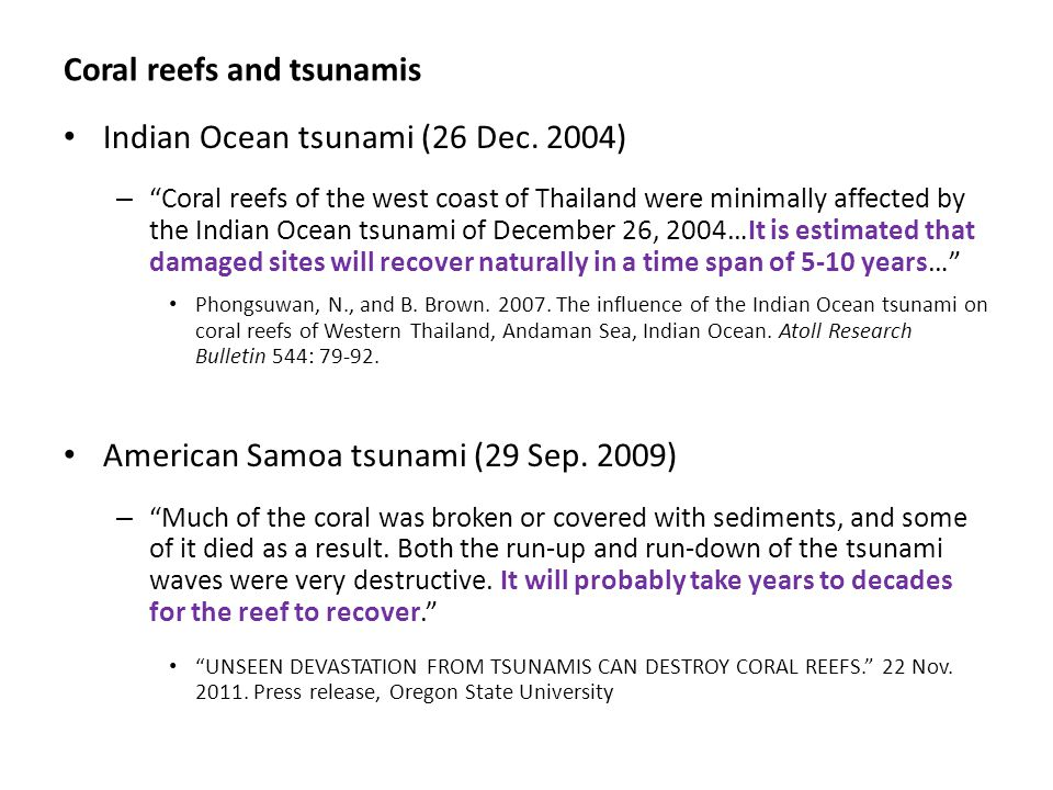 "Indian Ocean tsunami (26 Dec. 2004) – ""Coral reefs of the west coast of Thailand were minimally affected by the Indian Ocean tsunami of December 26, 2"