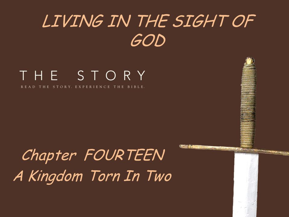 LIVING IN THE SIGHT OF GOD Chapter FOURTEEN A Kingdom Torn In Two