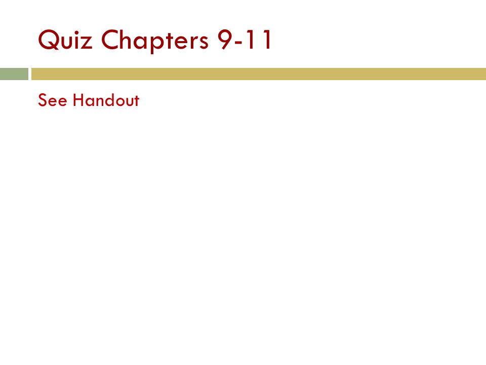 In-Class Quiz Chapter 8 As you listen to the audio, answer the questions on your quiz.