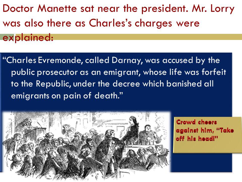 Doctor Manette sat near the president.Mr.