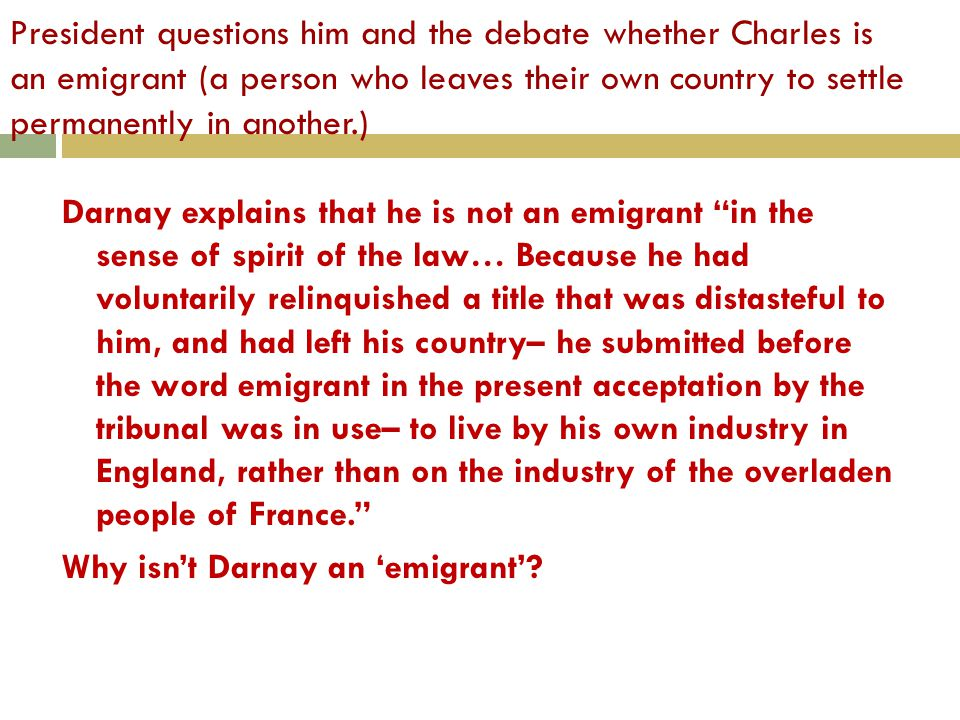 Doctor Manette sat near the president. Mr. Lorry was also there as Charles's charges were explained: